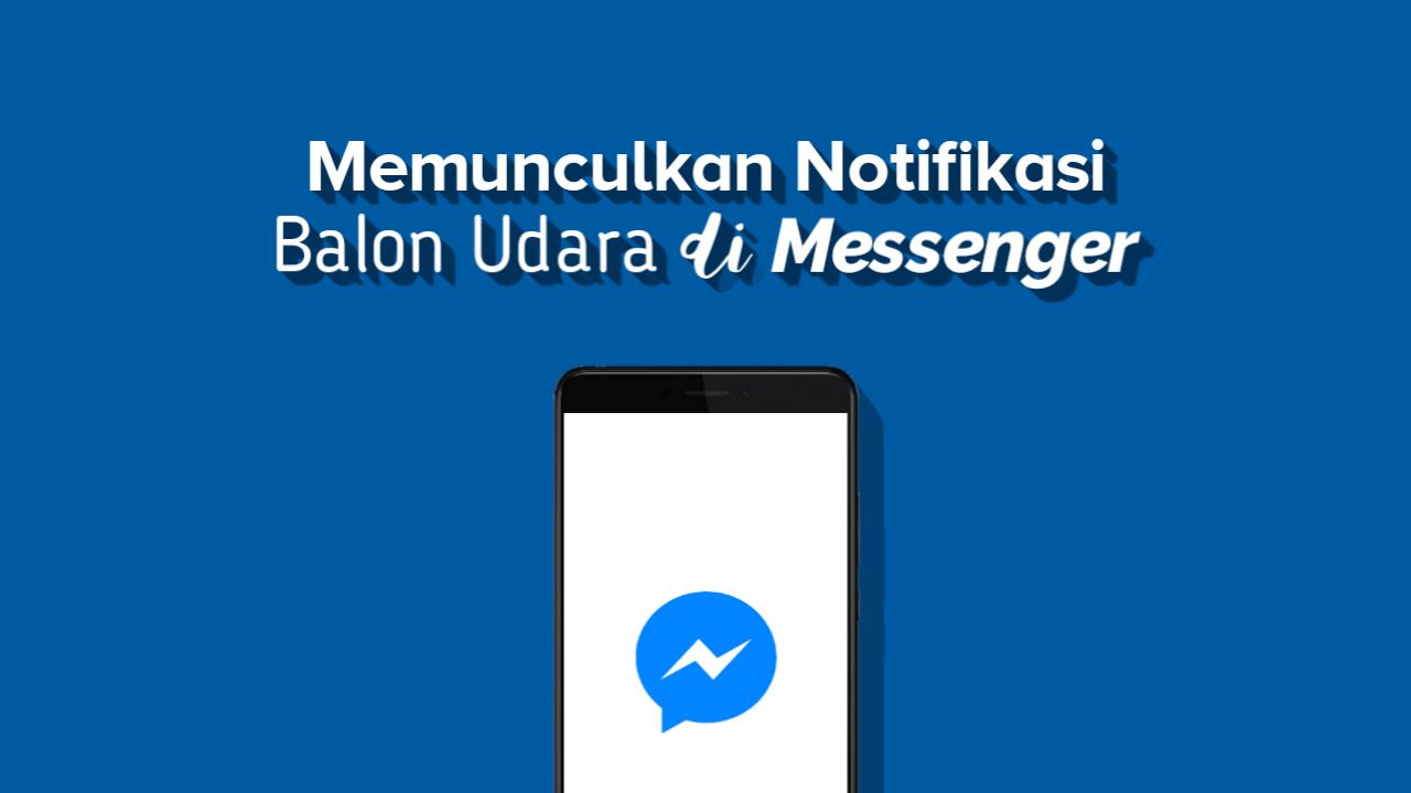 Cara Memunculkan Balon Chat Messenger di Xiaomi