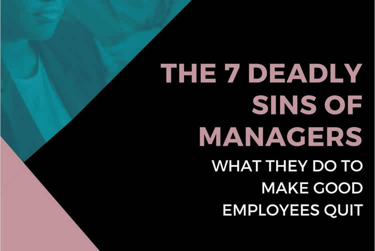 Sins of Managers - What They Do to Make Good Employees Quit