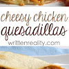 THESE CHEESY CHICKEN QUESADILLAS ARE OUT OF THIS WORLD DELICIOUS!
