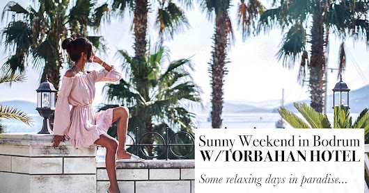 Sunny Weekend in Bodrum with Torbahan Hotel