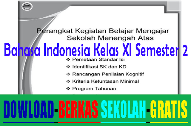 RPP Silabus Prota Prosem KKM SMA Bahasa Indonesia Kelas XI Semester 2