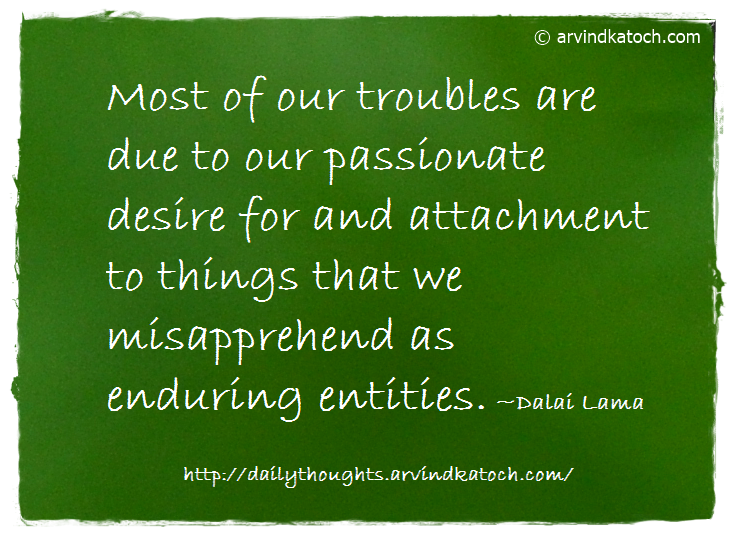 Daily Thought, Quote, Dalai lama, attachments, desire,
