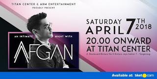 Cari tiket konser an intimate night with afgan di titan center tangerang