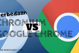 Perbedaan Google Chrome Dan Chromium Bagus Mana?