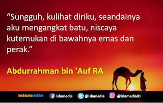 Abdurrahman bin 'Auf, Sahabat Nabi Yang Selalu Gagal Jadi Orang Miskin