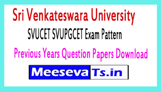 SVUCET SVUPGCET Exam Pattern Previous Years Question Papers Download