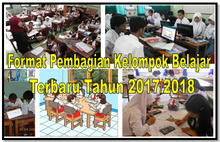 Format Pembagian Kelompok Belajar Terbaru tahun 2017/2018