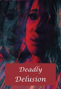Watch Deadly Delusion Online Free in HD