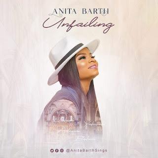 [Music + Lyrics]: Anita Barth Sophomore Single 'Unfailing'    MP3
