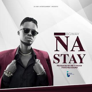 B Gway - Na Stay