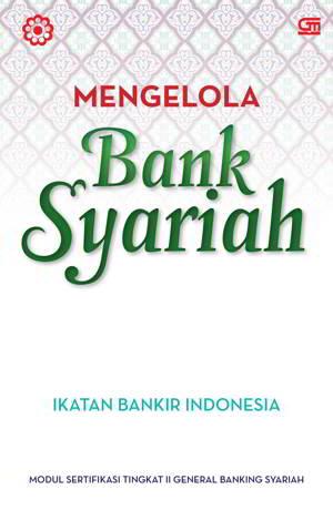 Mengelolah Bank Syariah PDF Penulis Ikatan Bankir Indonesia Mengelolah Bank Syariah PDF Penulis Ikatan Bankir Indonesia