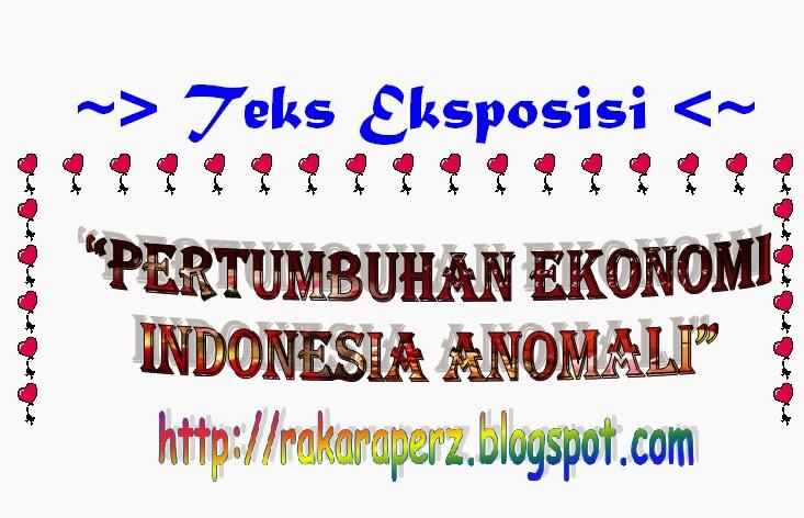 Contoh Teks Eksposisi Pertumbuhan Ekonomi Indonesia Anomali