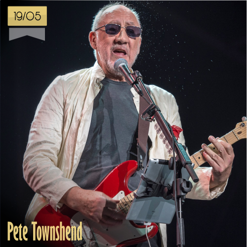 19 de mayo | Pete Townshend - @TheWho | Info + vídeos