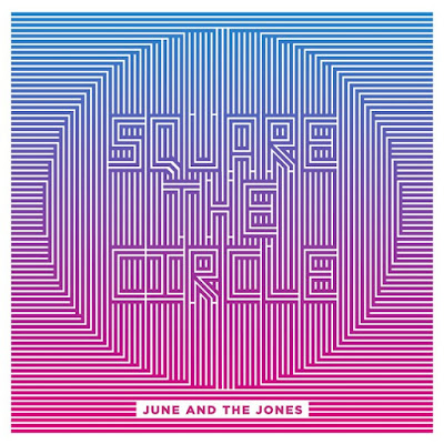 "Le résultat est parfait pour June And The Jones, avec son nouvel EP ""Square The Circle""."