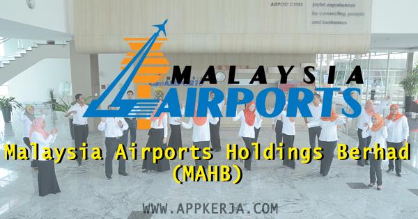 Jawatan Kosong Malaysia Airports Holdings Berhad (MAHB)
