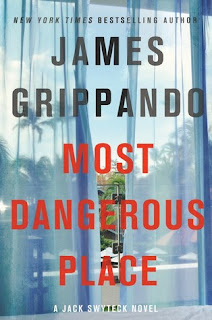 Most Dangerous Place, James Grippando