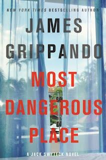 Most Dangerous Place, James Grippando