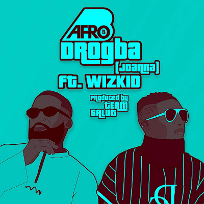 Afro B feat. Wizkid - Drogba (Joanna)