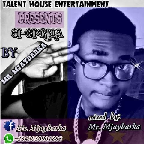 MUSIC: CI GIRMA - MR MJ BARKA