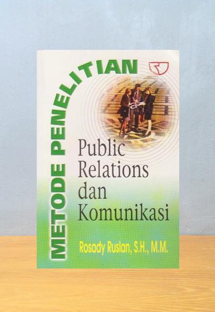 METODE PENELITIAN PUBLIC RELATIONS DAN KOMUNIKASI, Rosady Ruslan