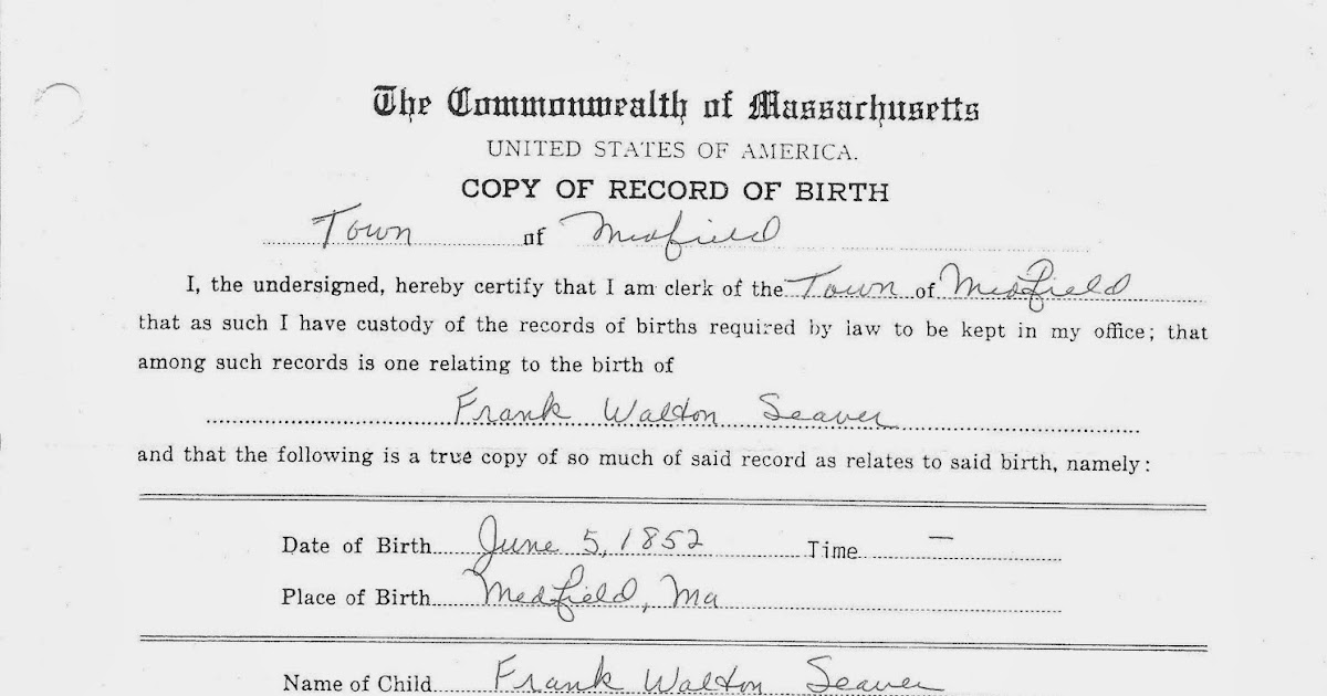 Genea musings treasure chest thursday birth certificate for frank genea musings treasure chest thursday birth certificate for frank walton seaver 1852 1922 in medfield mass yelopaper Image collections