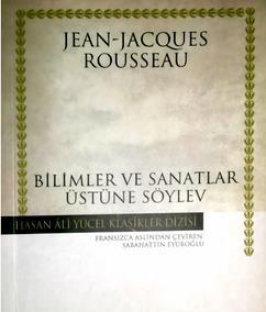 Jean Jacques Rousseau - Bilimler ve Sanatlar Üstüne Söylev