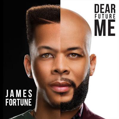James Fortune Dear Future Me