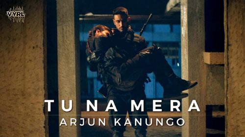 Tu Na Mera Lyrics  | Arjun Kanungo | Kunaal Vermaa