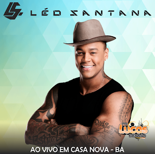 LÉO SANTANA - 28º FESTA DO INTERIOR DE CASA NOVA-BA - 09.07.2017