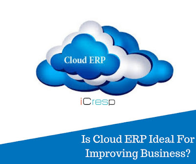 Is Cloud ERP Ideal For Improving Business?