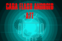 Cara Flash Android A7T Bootlop / Mattot