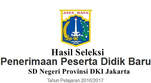 Final PPDB Online SD Negeri Provinsi DKI Jakarta  Cek Hasil Seleksi PPDB Online SD Negeri Provinsi DKI Jakarta 2016/2017