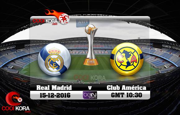 مشاهدة مباراة ريال مدريد وكلوب أمريكا اليوم 15-12-2016 في كأس العالم للأندية