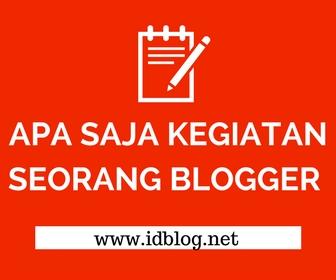 Kegiatan Seorang Blogger