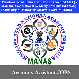 Maulana Azad Education Foundation, MAEF, MANAS, Delhi, Accounts Assistant, Graduation, freejobalert, Sarkari Naukri, Latest Jobs, maef logo