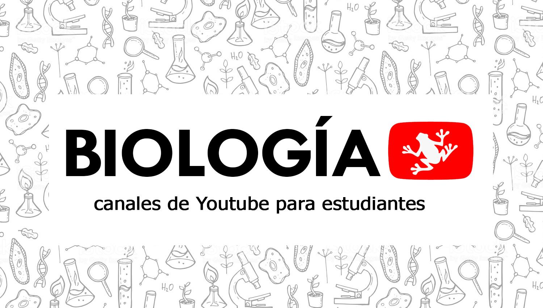 Cinco canales de Youtube para estudiar Biología | Oye Juanjo!