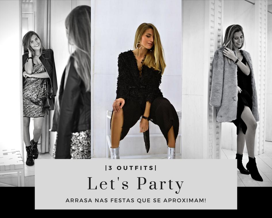 Let's Party!! 3 Outfits para arrasares nesta época festiva