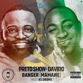 Preto Show ft Davido - Banger (Mamawé) [ AFRO POP ] [ DOWNLOAD ]