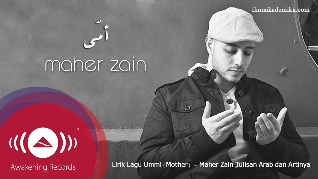 Lirik Lagu Ummi (Mother) (أمي) - Maher Zain Tulisan Arab dan Artinya