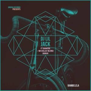 DJ Lil Jack – Bambelela (feat. DJ Sdunkero, Mr Chillax & Mlenga Benga) (2019)