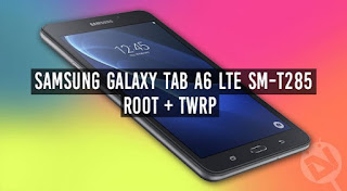 Galaxy Tab A6 LTE SM-T285 _ ( TWRP and Root zip )