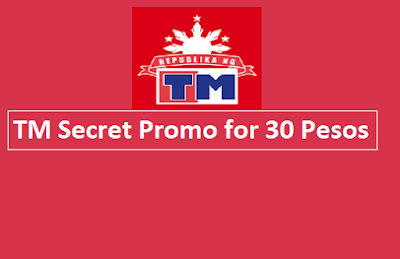 TM Secret Promo for 30 Pesos