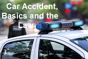 Car Accident, Basics and the Law