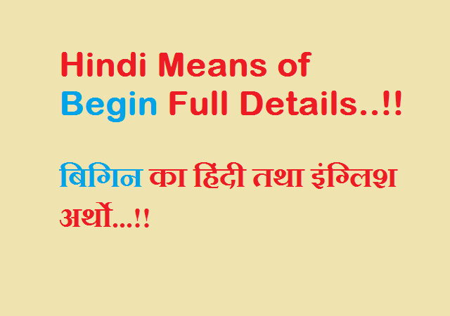 Hindi Means of Begin Full Details