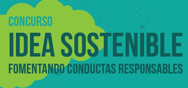 "Concurso ""Idea Sostenible: fomentando conductas responsables"""