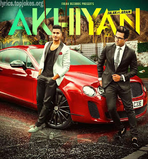 AKHIYAN SONG: A single Punjabi Romantic song in the voice of Falak Shabbir Feat. Arjun, composed by Zoh while lyricsted by Falak Shabbir.