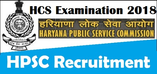 HPSC HCS (Ex. Br.) &Other Alliad Service Examination 2018