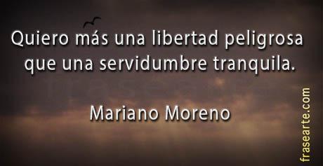 Frases de libertad - Mariano Moreno