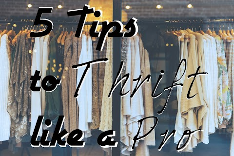 5 Tips to Thrift Like a Pro!