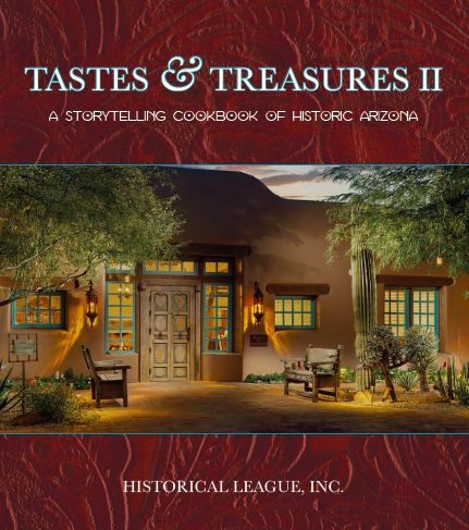 Tastes & Treasures: A Storytelling Cookbook of Historic Arizona